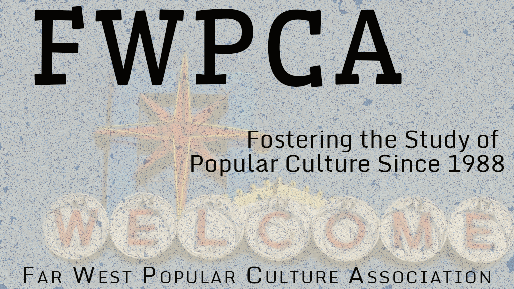Far West Popular Culture Association Annual Conference