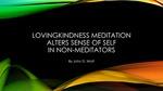 Lovingkindness Meditation Alters Sense of Self in Non-Meditators