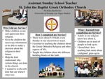 Assistant Sunday School TeacherSt. John the Baptist Greek Orthodox Church