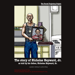 Forced Trajectory Project: The Story of Nicholas Heyward, Jr. as told by his father, Nicholas Heyward, Sr. by Vanissa Chan